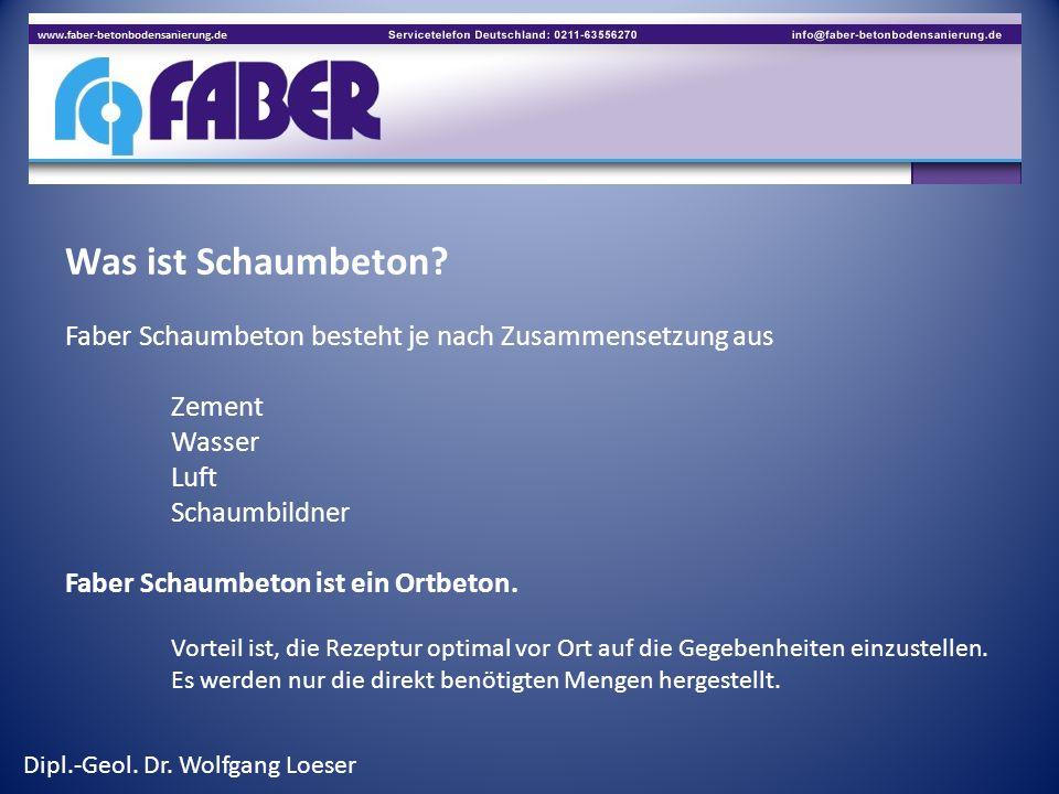 Was ist Schaumbeton Faber Schaumbeton besteht je nach Zusammensetzung aus. Zement. Wasser. Luft.