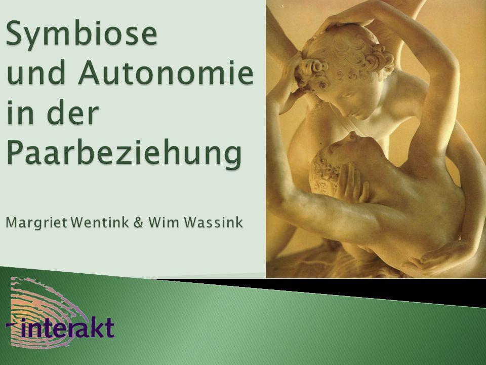 VIT 29 november 2008 Symbiose und Autonomie in der Paarbeziehung Margriet Wentink & Wim Wassink.