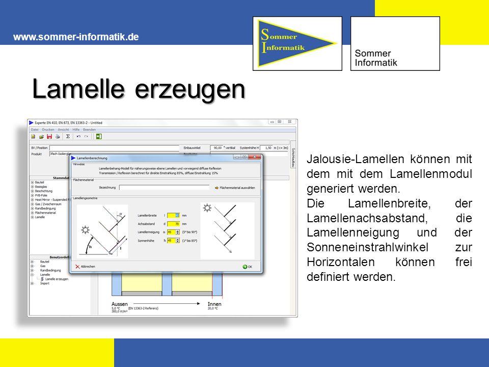 www.sommer-informatik.deLamelle erzeugen. Jalousie-Lamellen können mit dem mit dem Lamellenmodul generiert werden.