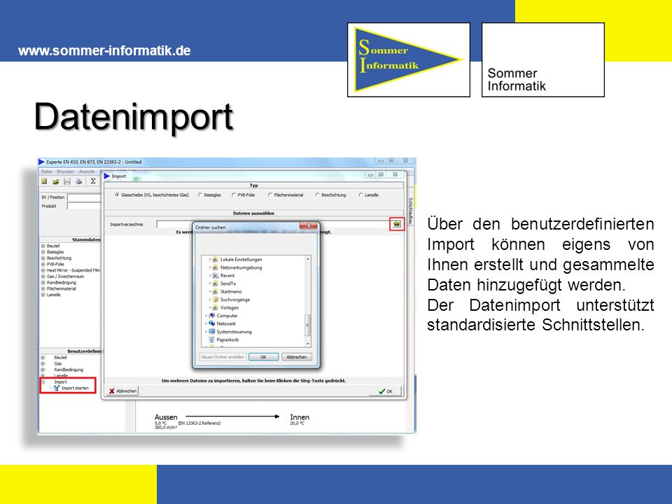 www.sommer-informatik.deDatenimport. Über den benutzerdefinierten Import können eigens von Ihnen erstellt und gesammelte Daten hinzugefügt werden.