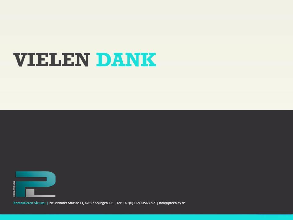 VIELEN DANKKontaktieren Sie uns: | Neuenhofer Strasse 11, 42657 Solingen, DE | Tel: +49 (0)212/23566092 | info@preenlay.de.