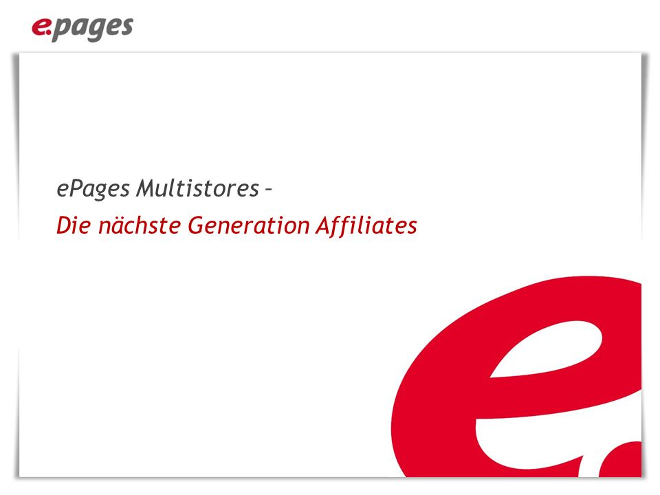 ePages Multistores – Die nächste Generation Affiliates