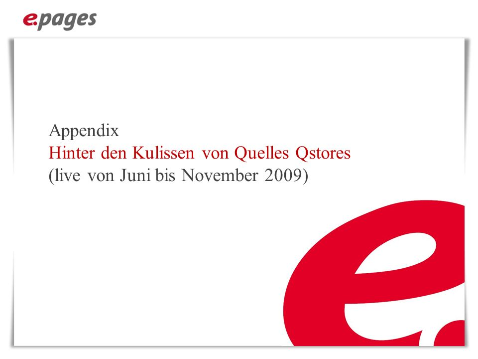Appendix Hinter den Kulissen von Quelles Qstores (live von Juni bis November 2009)