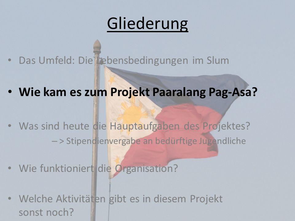 Gliederung Wie kam es zum Projekt Paaralang Pag-Asa