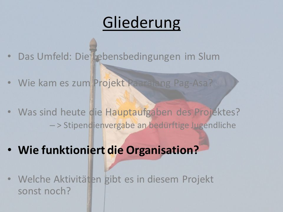 Gliederung Wie funktioniert die Organisation