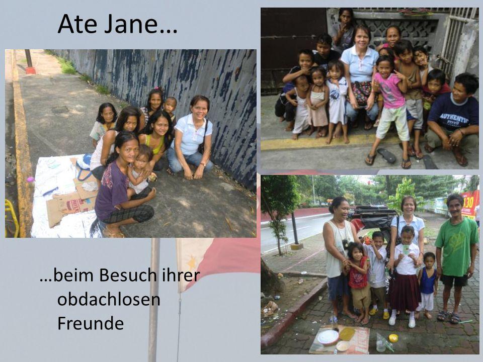 Ate Jane… …beim Besuch ihrer obdachlosen Freunde