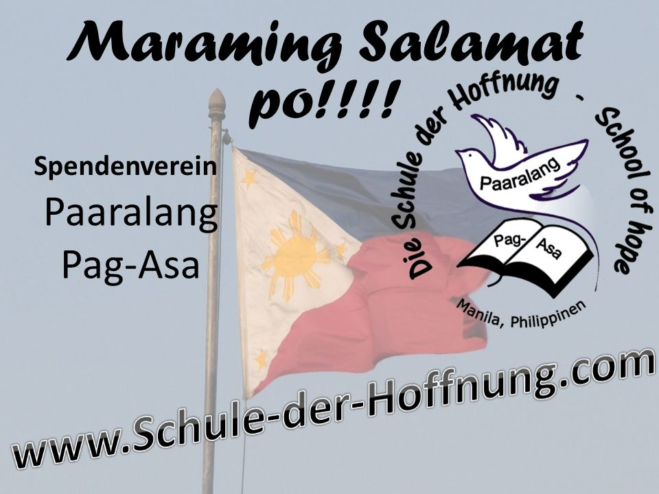 Maraming Salamat po!!!! www.Schule-der-Hoffnung.com Paaralang Pag-Asa