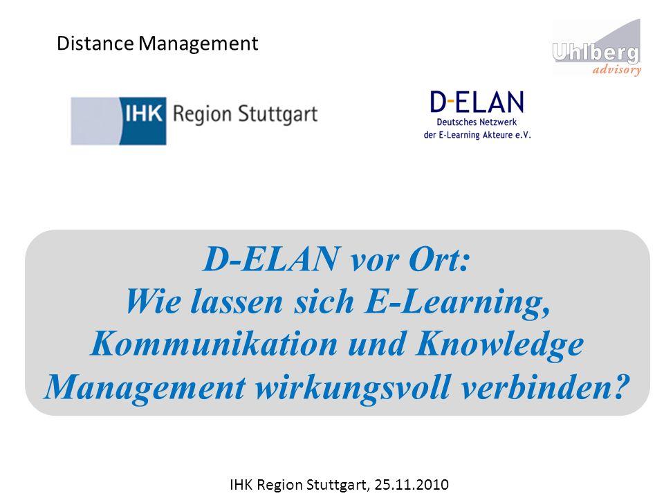 Distance Management D-ELAN vor Ort: Wie lassen sich E-Learning, Kommunikation und Knowledge Management wirkungsvoll verbinden