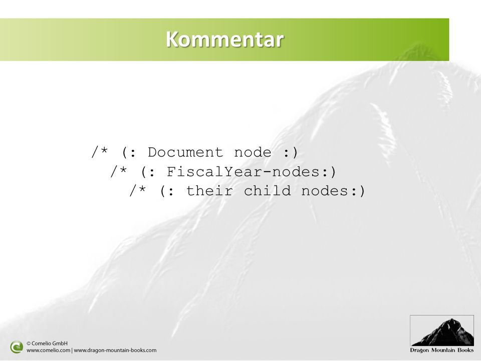 Kommentar /* (: Document node :) /* (: FiscalYear-nodes:)