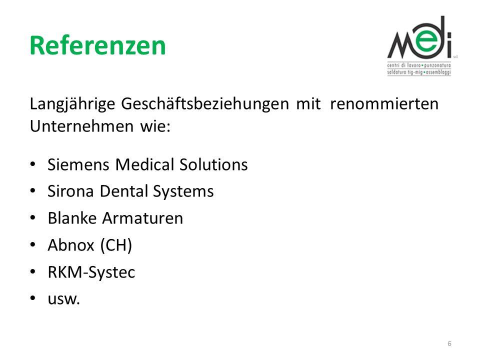 Referenzen Langjährige Geschäftsbeziehungen mit renommierten Unternehmen wie: Siemens Medical Solutions.