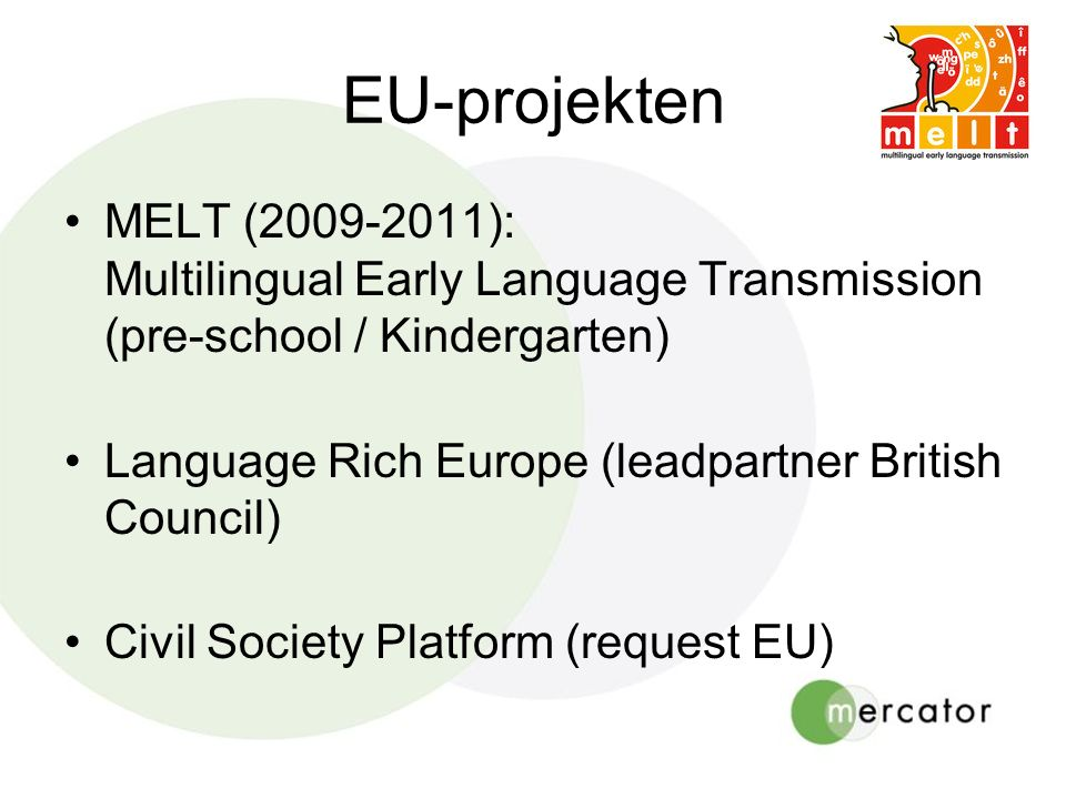 EU-projekten MELT (2009-2011): Multilingual Early Language Transmission (pre-school / Kindergarten)