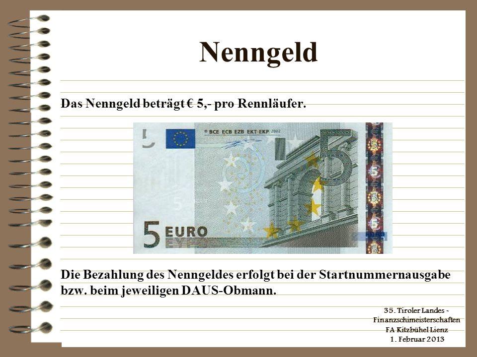 Nenngeld Das Nenngeld beträgt € 5,- pro Rennläufer.