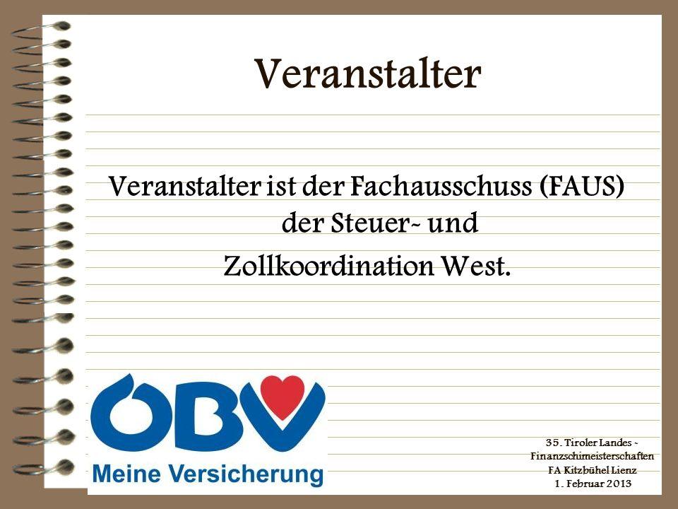 Veranstalter Veranstalter ist der Fachausschuss (FAUS) der Steuer- und Zollkoordination West.