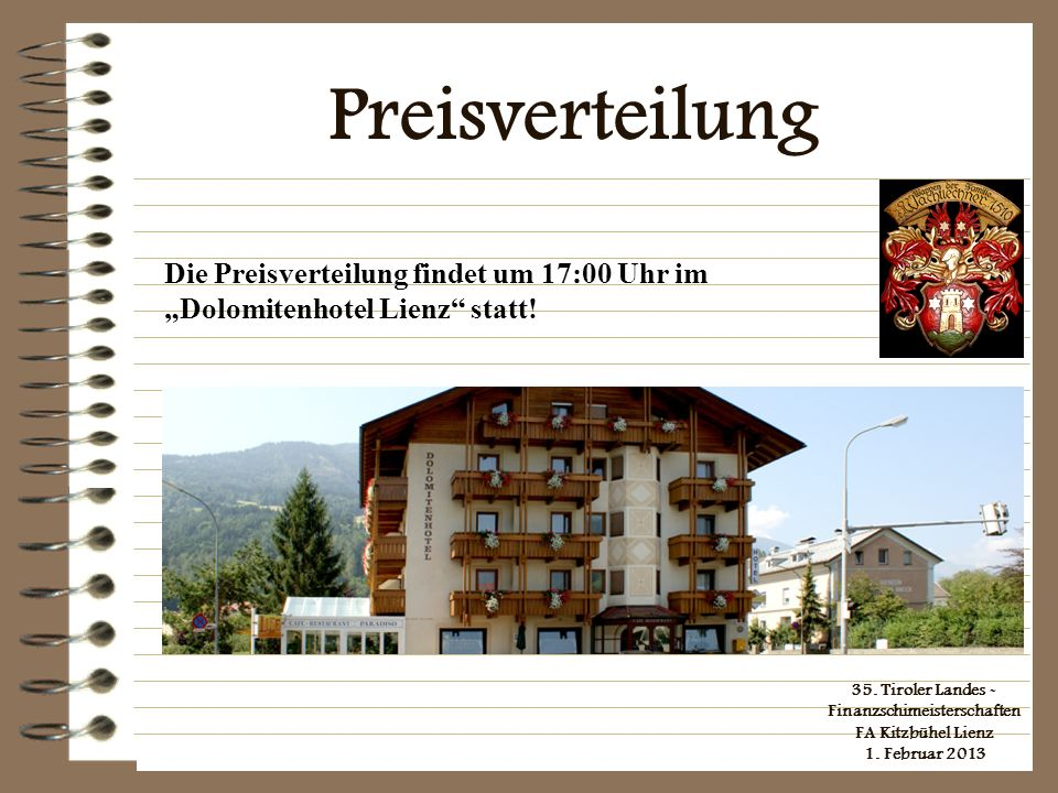 """Preisverteilung Die Preisverteilung findet um 17:00 Uhr im """"Dolomitenhotel Lienz statt!"""