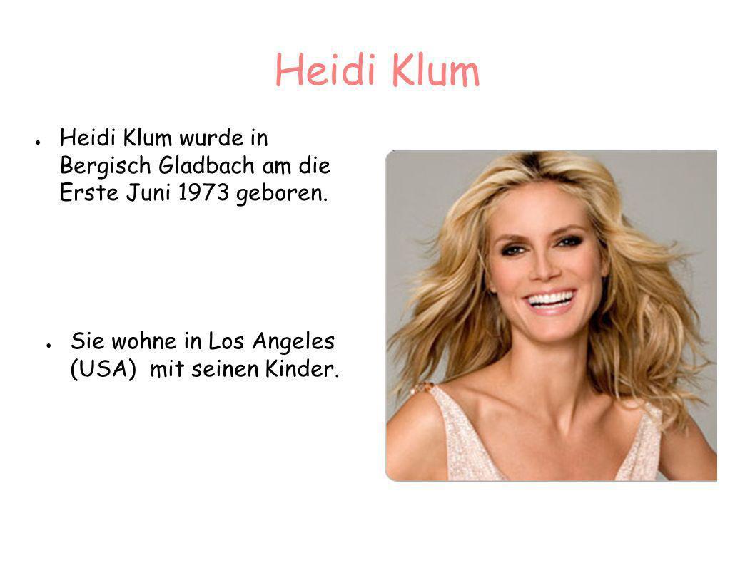 Heidi Klum Heidi Klum wurde in Bergisch Gladbach am die Erste Juni 1973 geboren.
