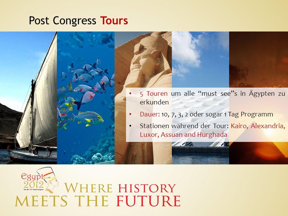 Post Congress Tours 5 Touren um alle must see s in Ägypten zu erkunden. Dauer: 10, 7, 3, 2 oder sogar 1 Tag Programm.