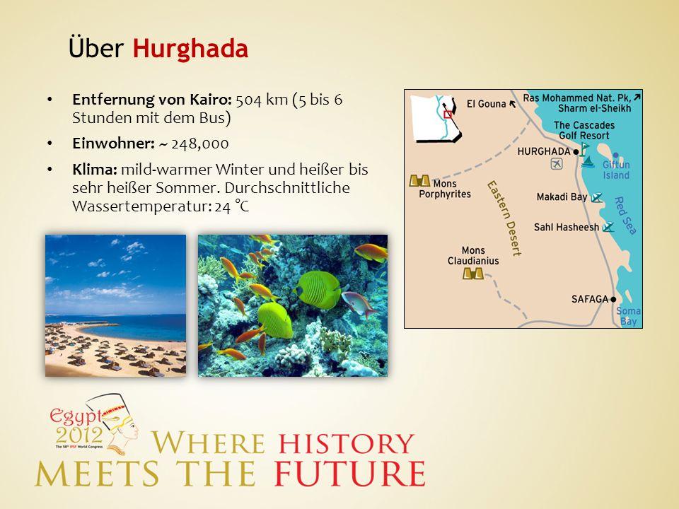 Über Hurghada Entfernung von Kairo: 504 km (5 bis 6 Stunden mit dem Bus) Einwohner: ~ 248,000.