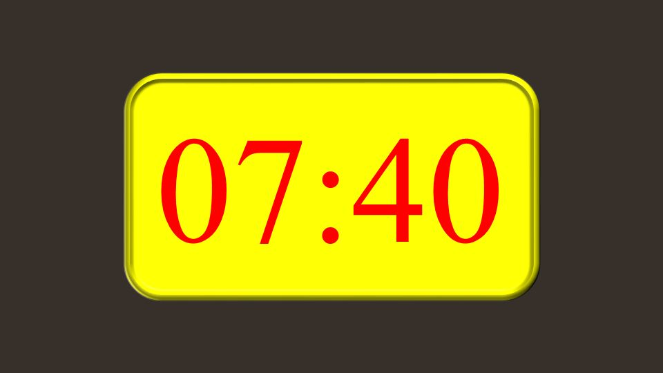 07:40