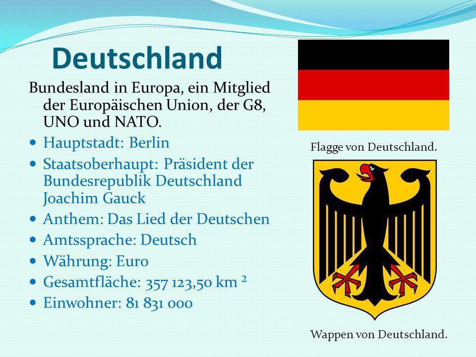 Deutschland Bundesland in Europa, ein Mitglied der Europäischen Union, der G8, UNO und NATO. Hauptstadt: Berlin.