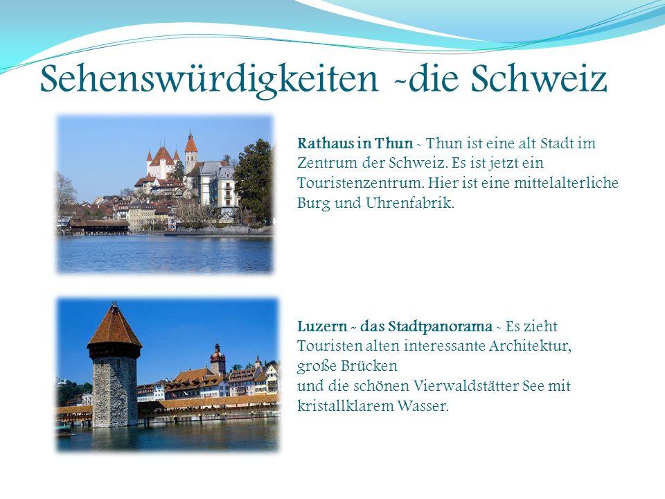 Sehenswürdigkeiten -die Schweiz