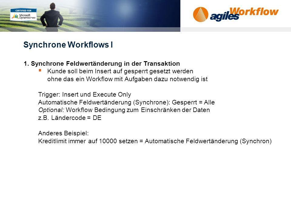 Synchrone Workflows I 1. Synchrone Feldwertänderung in der Transaktion