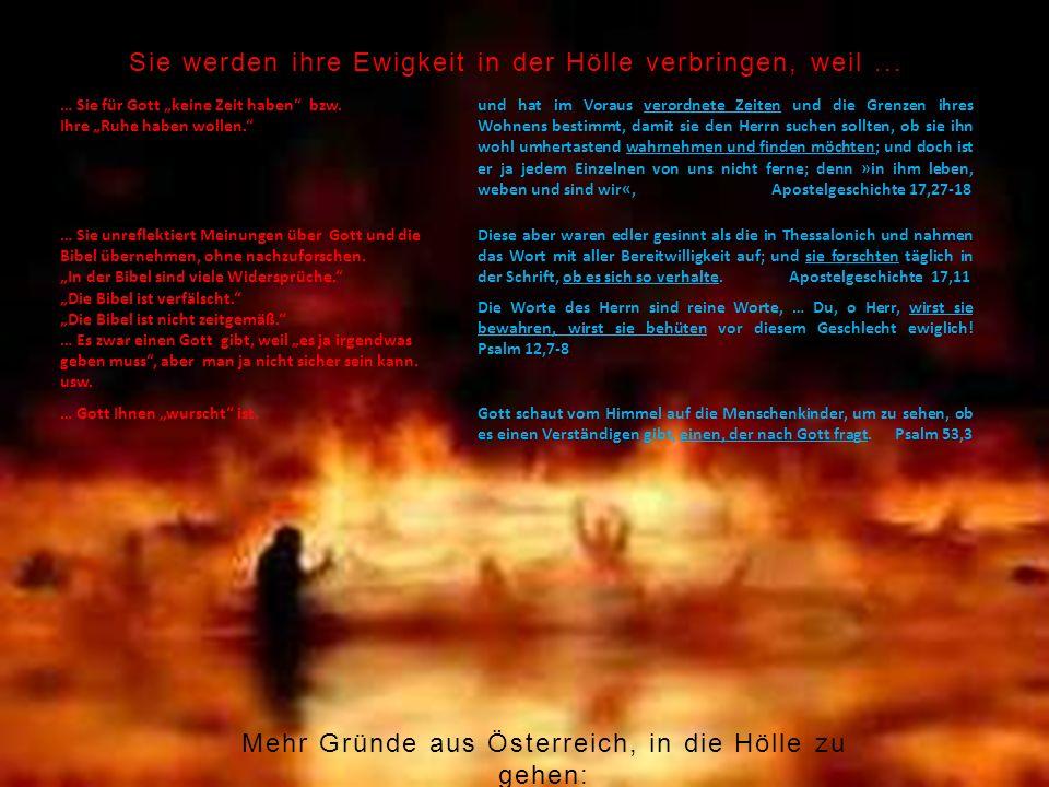 Sie werden ihre Ewigkeit in der Hölle verbringen, weil ...