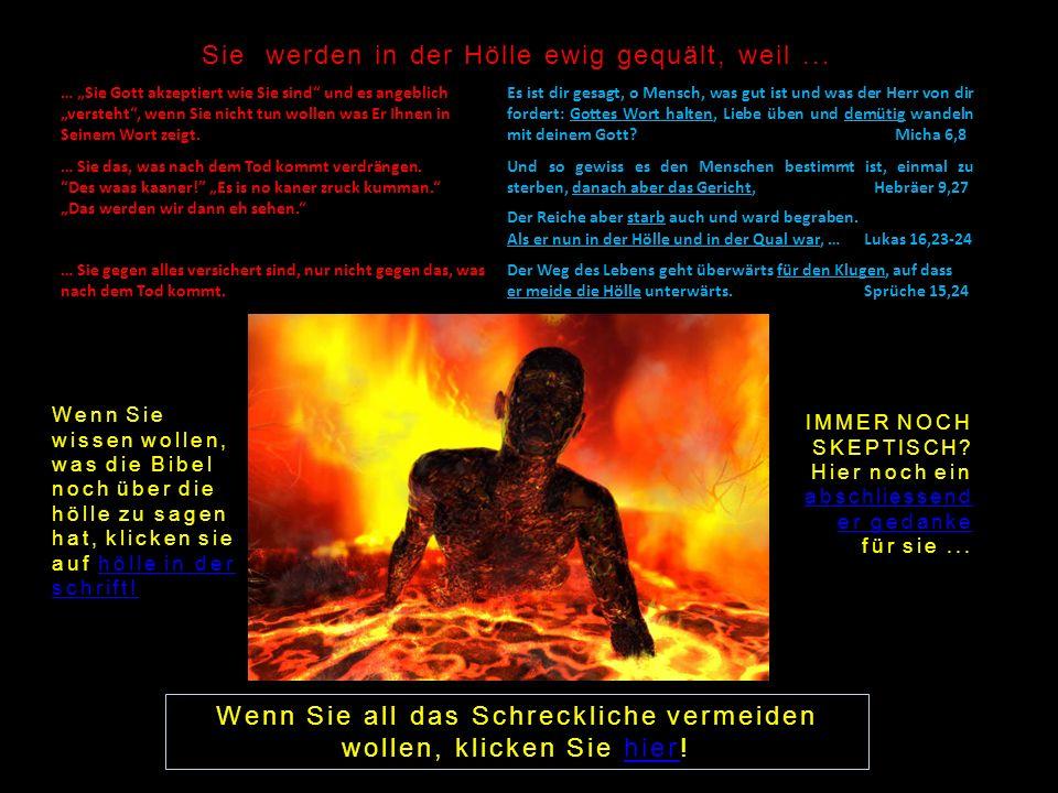 Sie werden in der Hölle ewig gequält, weil ...