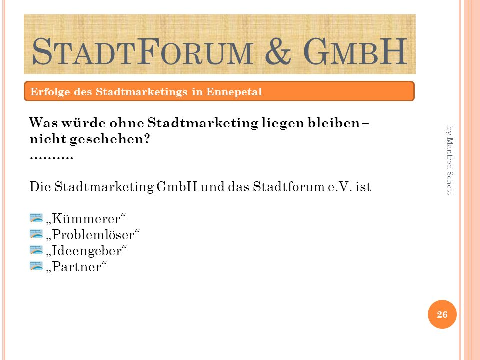 StadtForum & GmbH Erfolge des Stadtmarketings in Ennepetal. Was würde ohne Stadtmarketing liegen bleiben – nicht geschehen