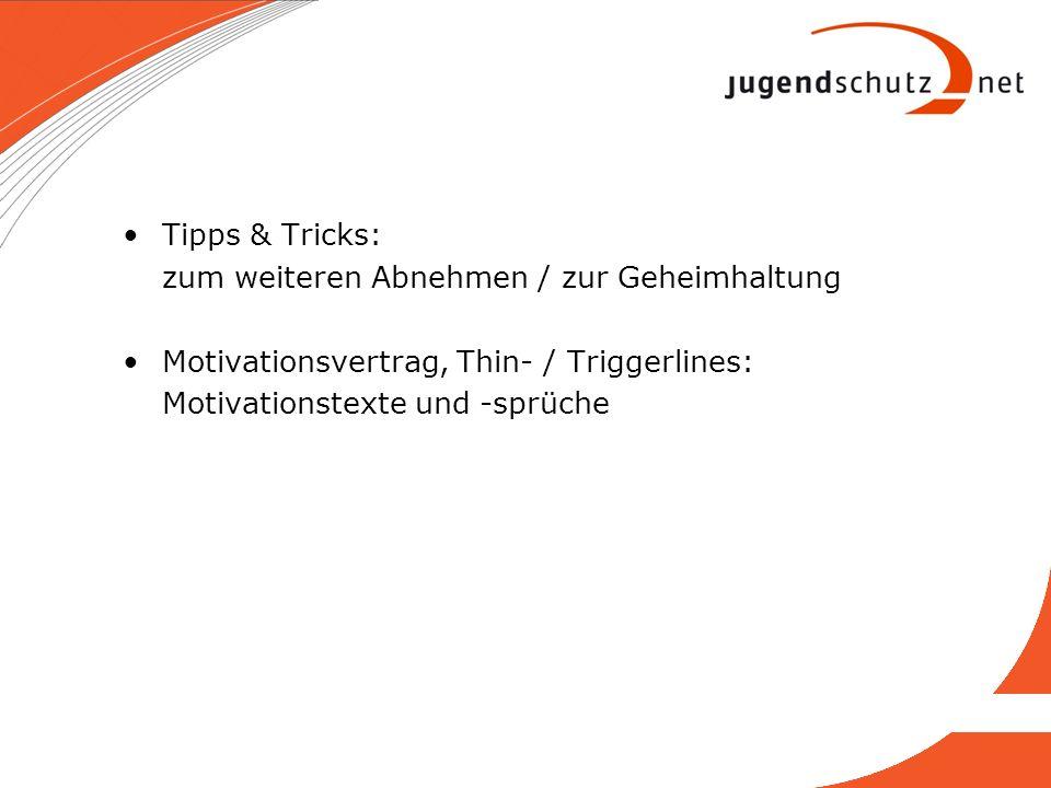 Tipps & Tricks: zum weiteren Abnehmen / zur Geheimhaltung. Motivationsvertrag, Thin- / Triggerlines: