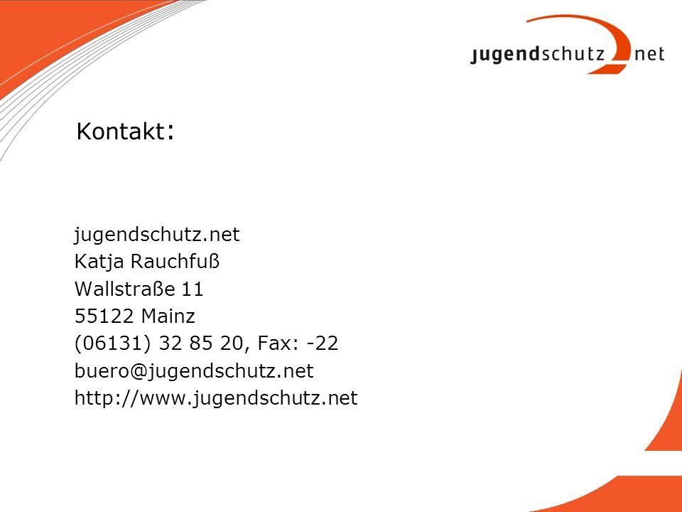 Kontakt: jugendschutz.net Katja Rauchfuß Wallstraße 11 55122 Mainz