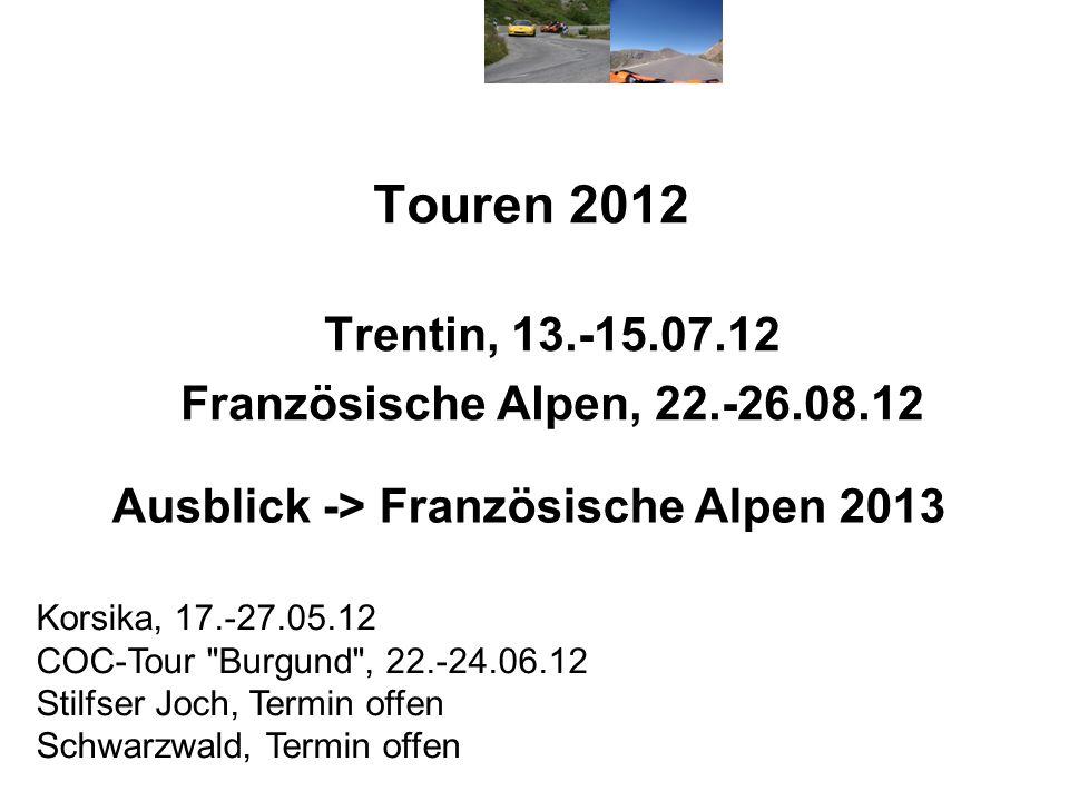 Trentin, 13.-15.07.12 Französische Alpen, 22.-26.08.12