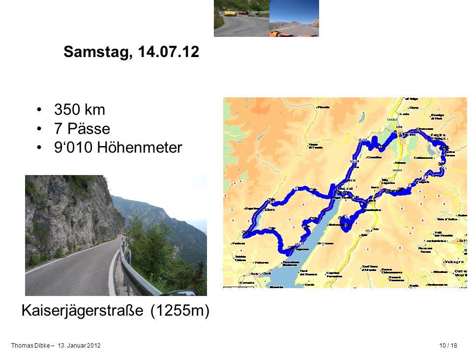 Samstag, 14.07.12 350 km 7 Pässe 9'010 Höhenmeter Kaiserjägerstraße (1255m)