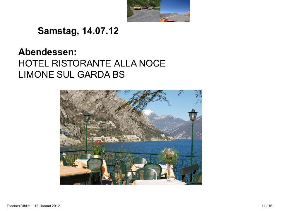 Samstag, 14.07.12 Abendessen: HOTEL RISTORANTE ALLA NOCE LIMONE SUL GARDA BS