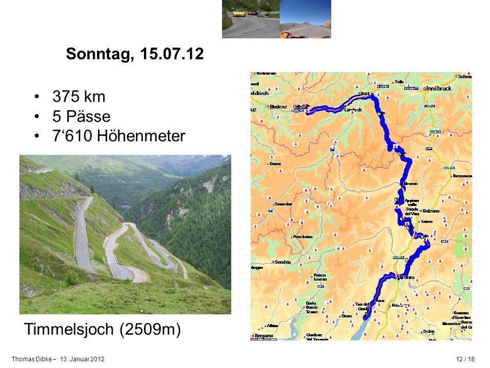 Sonntag, 15.07.12 375 km 5 Pässe 7'610 Höhenmeter Timmelsjoch (2509m)