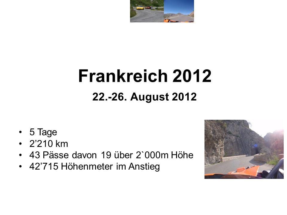 Frankreich 2012 22.-26. August 2012 5 Tage 2'210 km