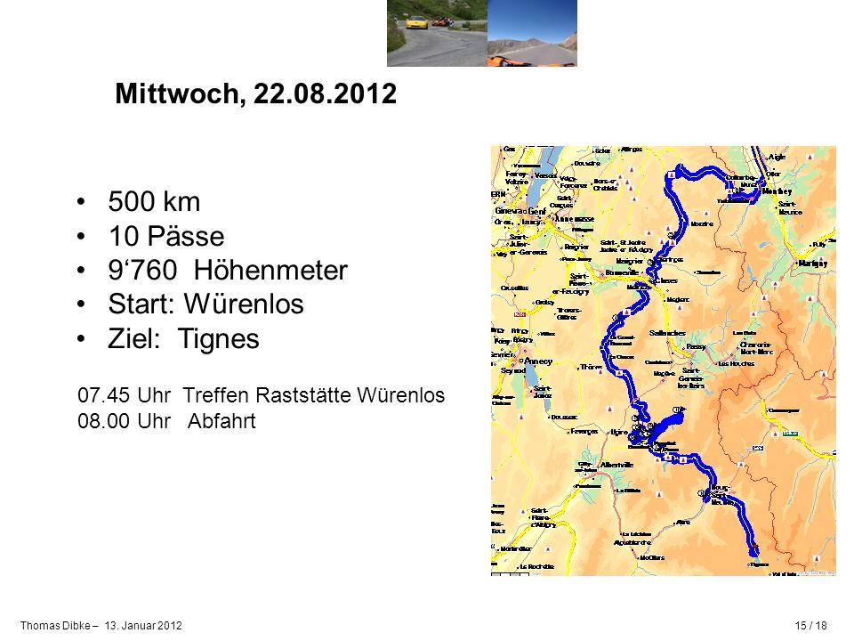 Mittwoch, 22.08.2012 500 km 10 Pässe 9'760 Höhenmeter Start: Würenlos