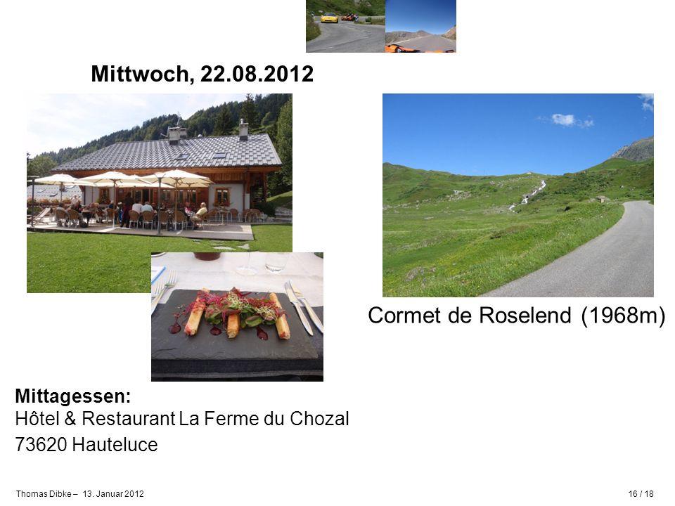 Mittwoch, 22.08.2012 Cormet de Roselend (1968m) Mittagessen: