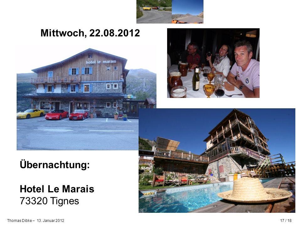 Mittwoch, 22.08.2012 Übernachtung: Hotel Le Marais 73320 Tignes