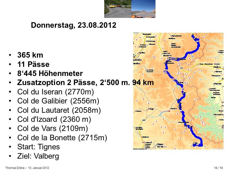 Donnerstag, 23.08.2012 365 km. 11 Pässe. 8'445 Höhenmeter. Zusatzoption 2 Pässe, 2'500 m. 94 km.