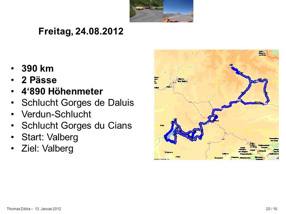 Freitag, 24.08.2012 390 km. 2 Pässe. 4'890 Höhenmeter. Schlucht Gorges de Daluis. Verdun-Schlucht.