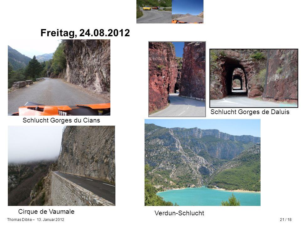 Freitag, 24.08.2012 Schlucht Gorges de Daluis Schlucht Gorges du Cians