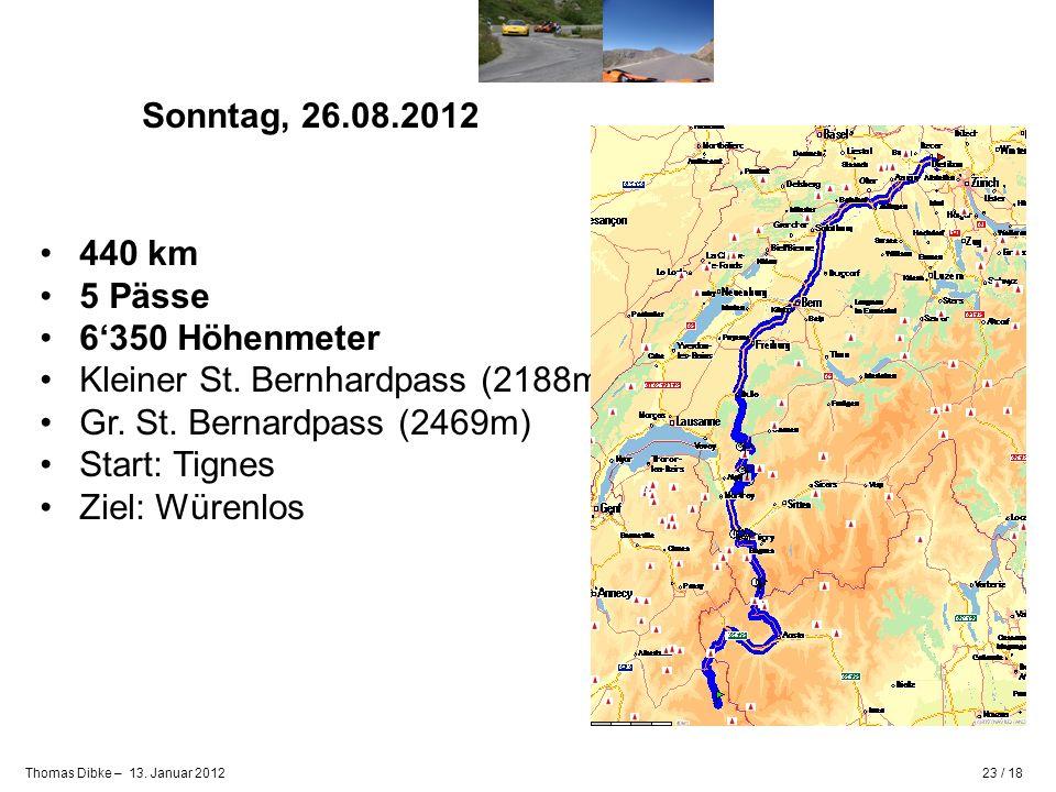 Sonntag, 26.08.2012 440 km. 5 Pässe. 6'350 Höhenmeter. Kleiner St. Bernhardpass (2188m) Gr. St. Bernardpass (2469m)