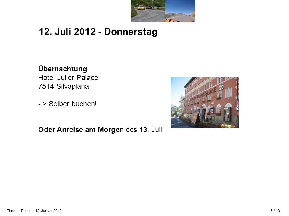 12. Juli 2012 - Donnerstag Übernachtung Hotel Julier Palace