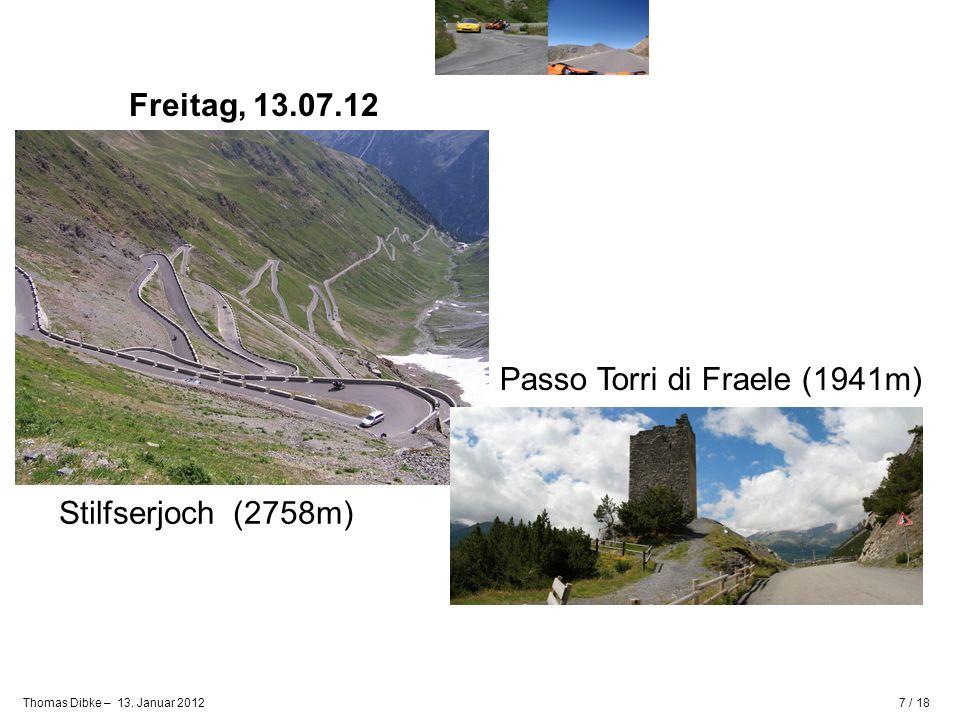 Freitag, 13.07.12 Passo Torri di Fraele (1941m) Stilfserjoch (2758m)
