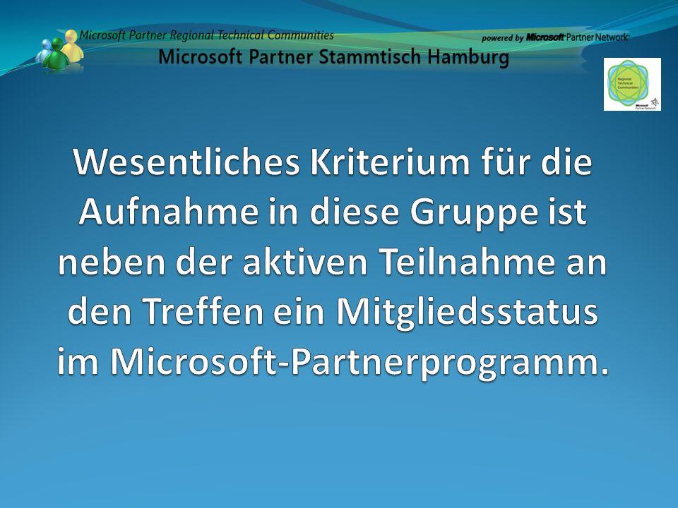 Wesentliches Kriterium für die Aufnahme in diese Gruppe ist neben der aktiven Teilnahme an den Treffen ein Mitgliedsstatus im Microsoft-Partnerprogramm.