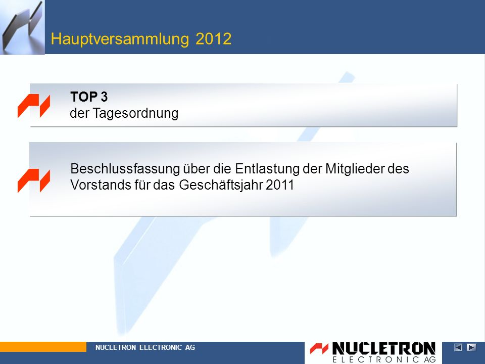 Hauptversammlung 2012 Top 3 TOP 3 der Tagesordnung