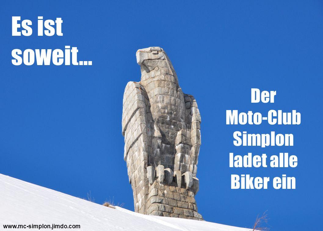 Es ist soweit… Der Moto-Club Simplon ladet alle Biker ein
