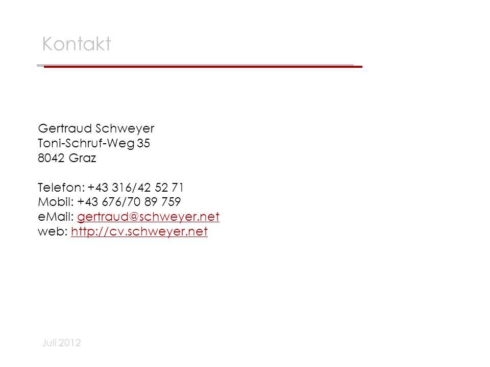 Kontakt Gertraud Schweyer Toni-Schruf-Weg 35 8042 Graz