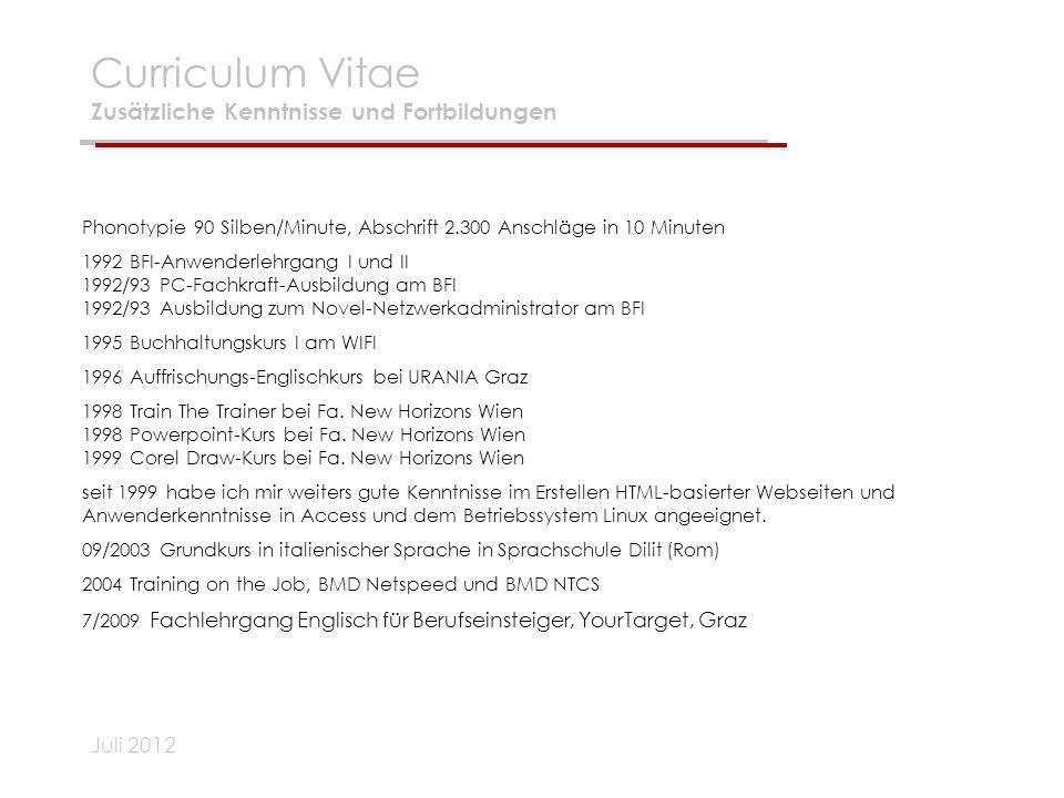 Curriculum Vitae Zusätzliche Kenntnisse und Fortbildungen