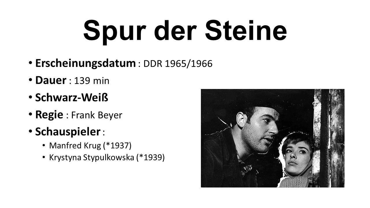 Spur der Steine Erscheinungsdatum : DDR 1965/1966 Dauer : 139 min